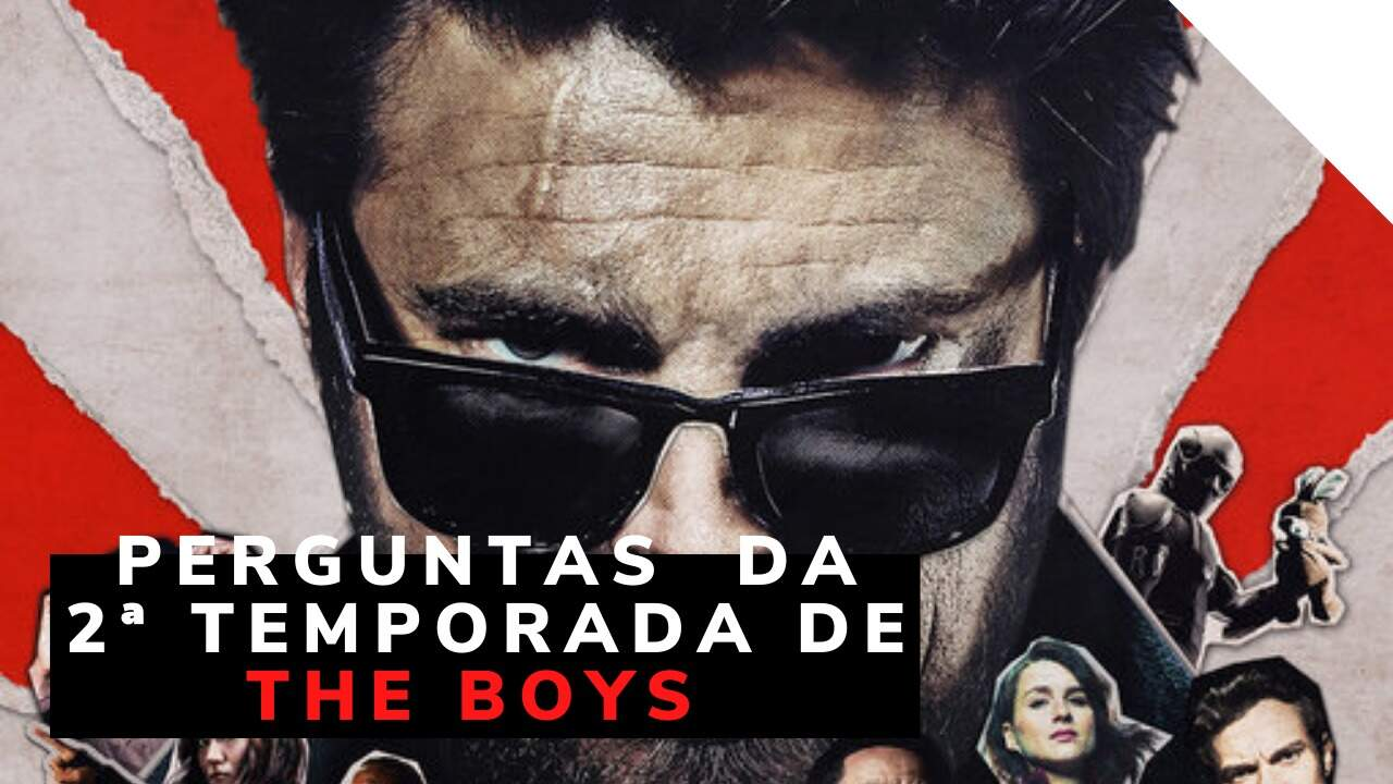 THE BOYS 2: O QUE QUEREMOS SABER?