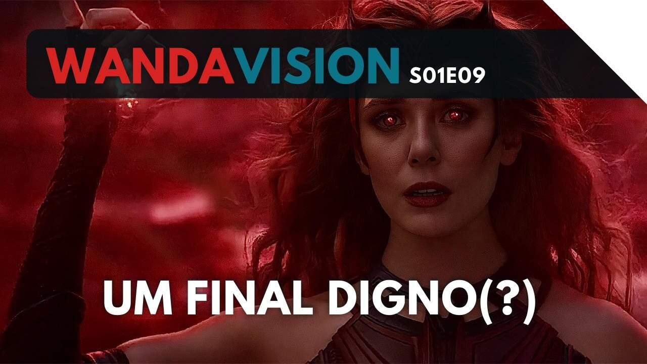 Um final digno ou apenas o começo? | WandaVision 1×09 | Review
